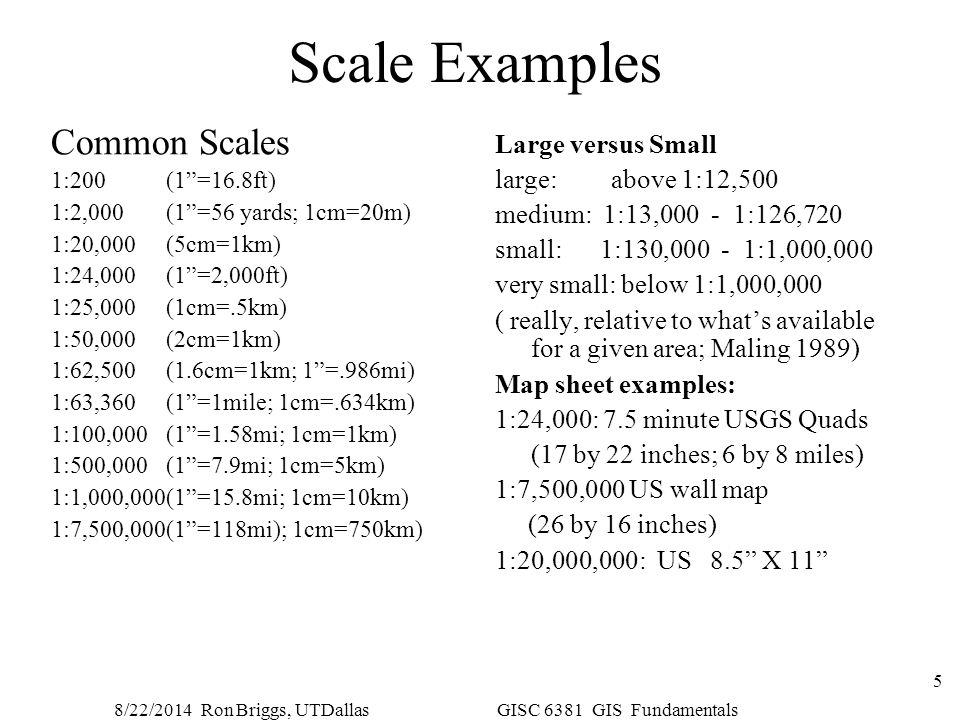 Scale Examples Common Scales Large versus Small large: above 1:12,500