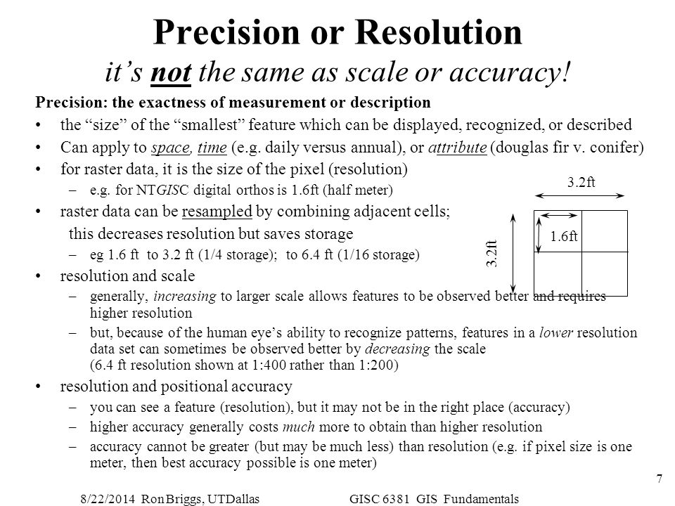Precision or Resolution it's not the same as scale or accuracy!