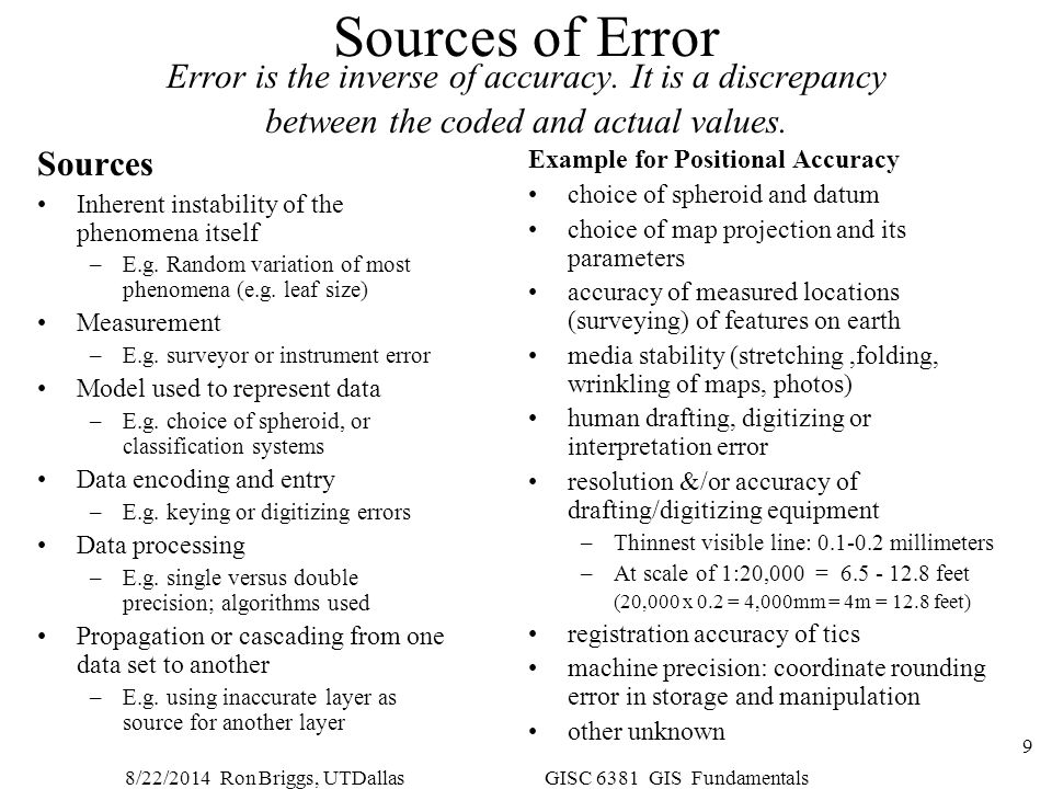 Sources of Error Error is the inverse of accuracy