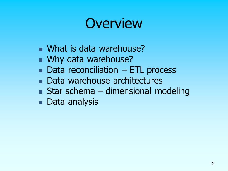 Overview What is data warehouse Why data warehouse