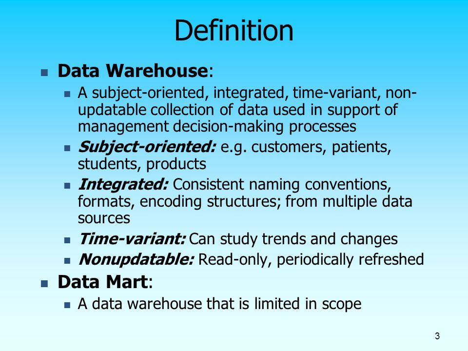 Definition Data Warehouse: Data Mart: