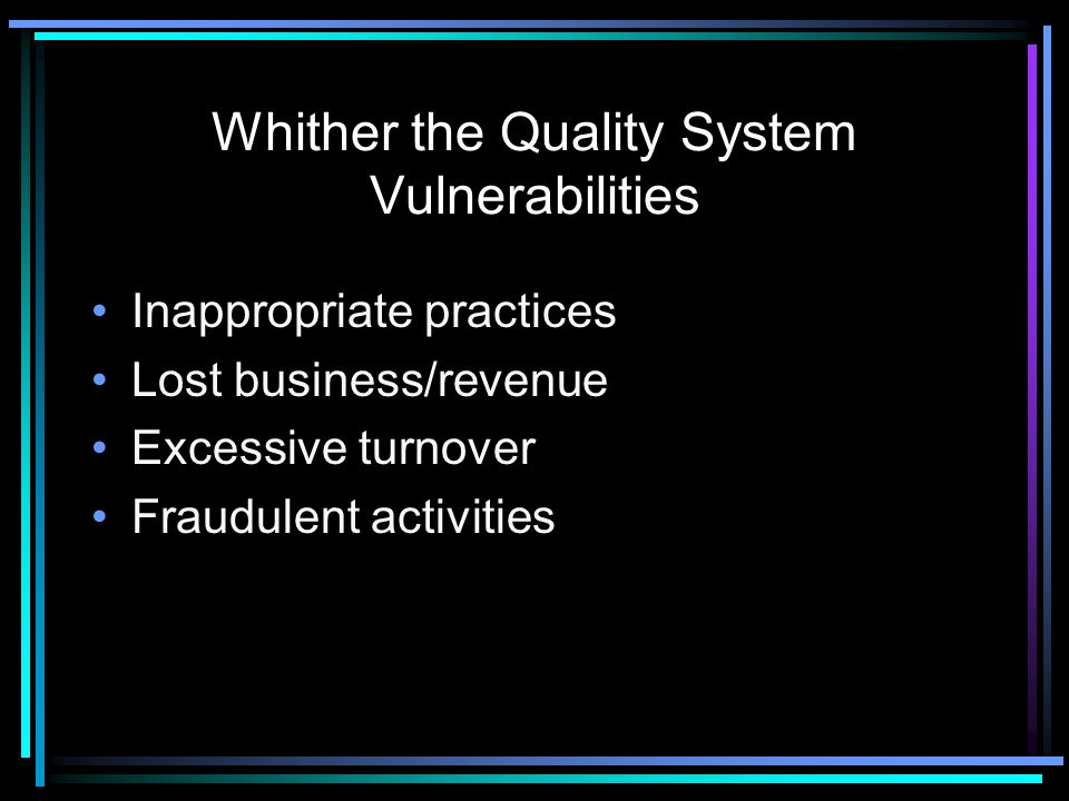 Whither the Quality System Vulnerabilities