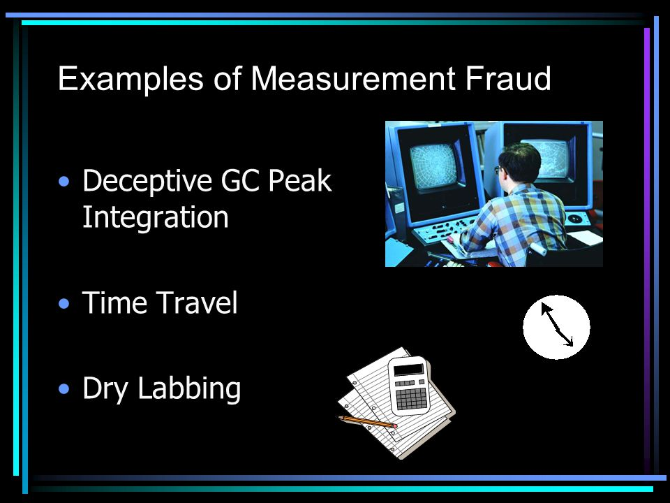 Examples of Measurement Fraud