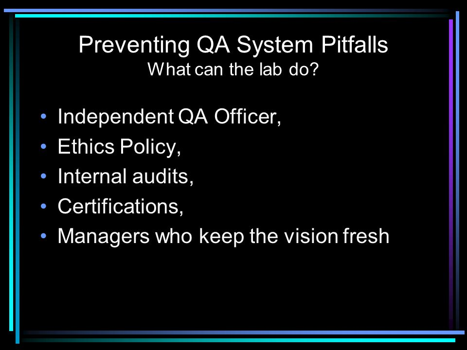 Preventing QA System Pitfalls What can the lab do