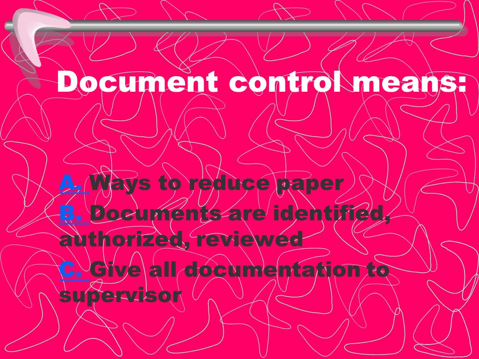 Document control means: