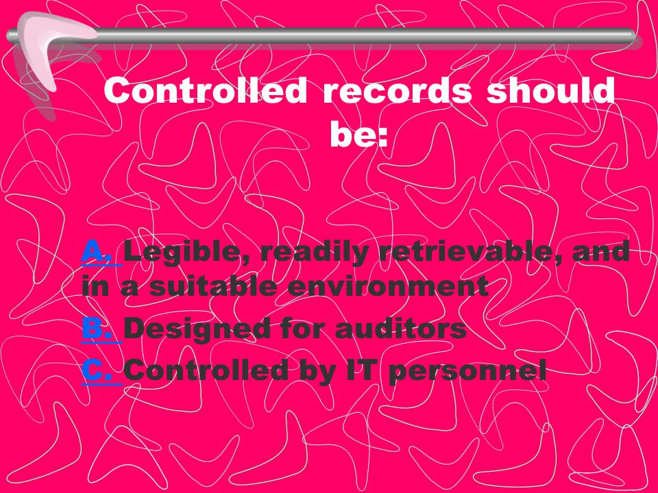 Controlled records should be: