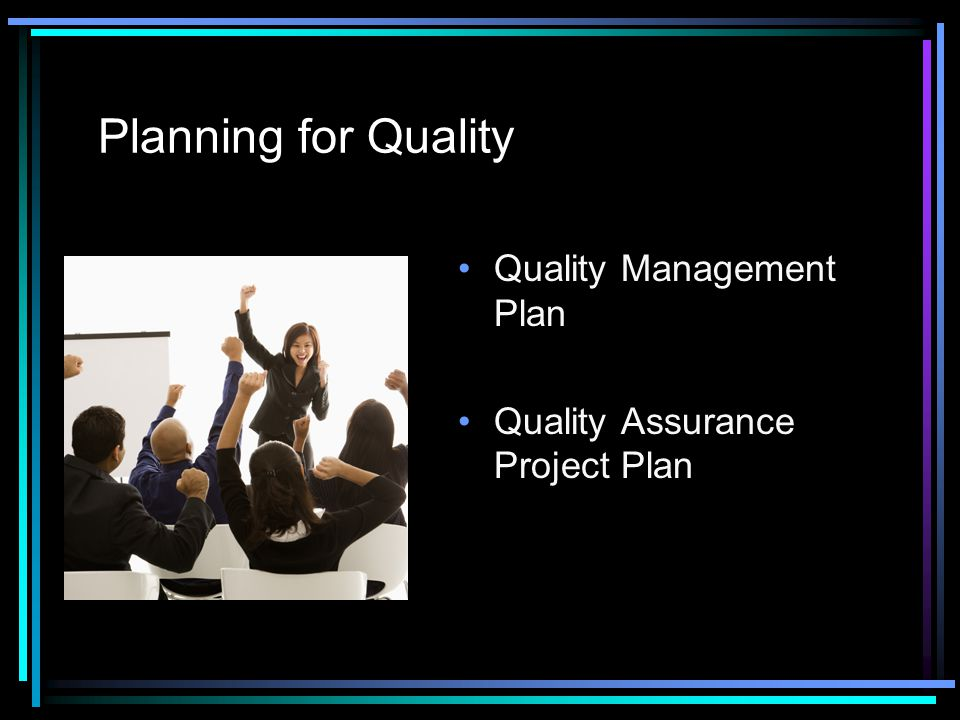 Planning for Quality Quality Management Plan