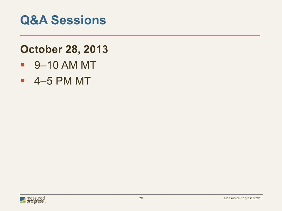 Q&A Sessions October 28, 2013 9–10 AM MT 4–5 PM MT
