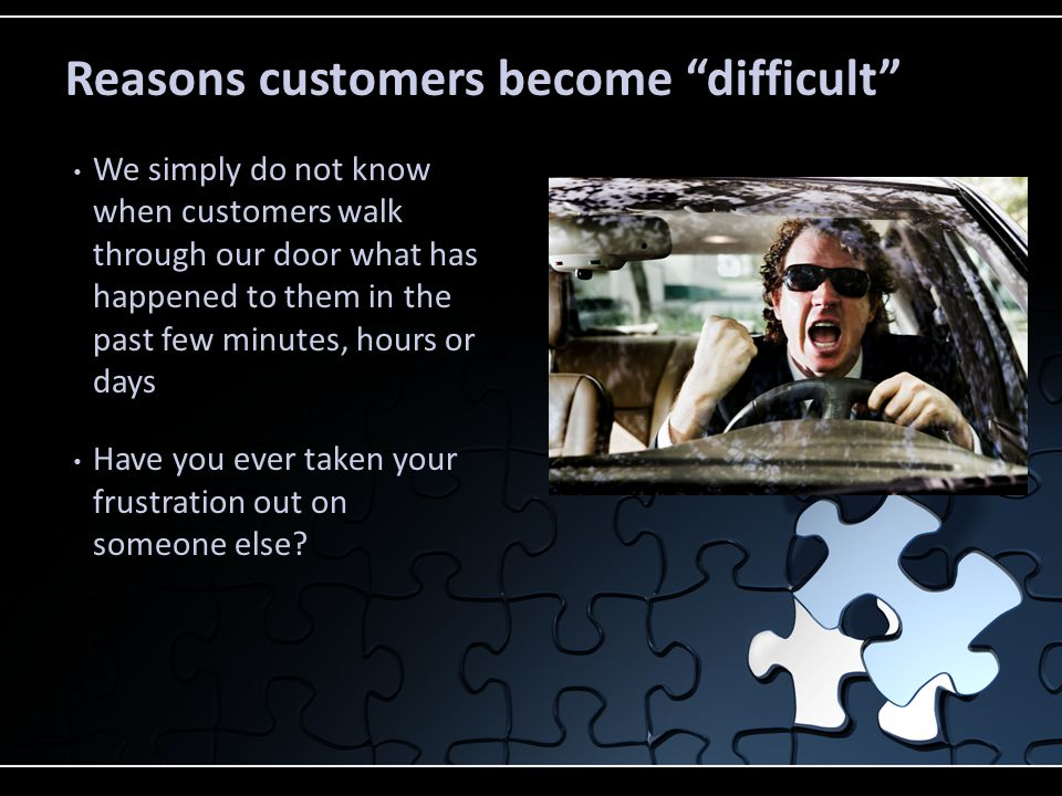 Reasons customers become difficult