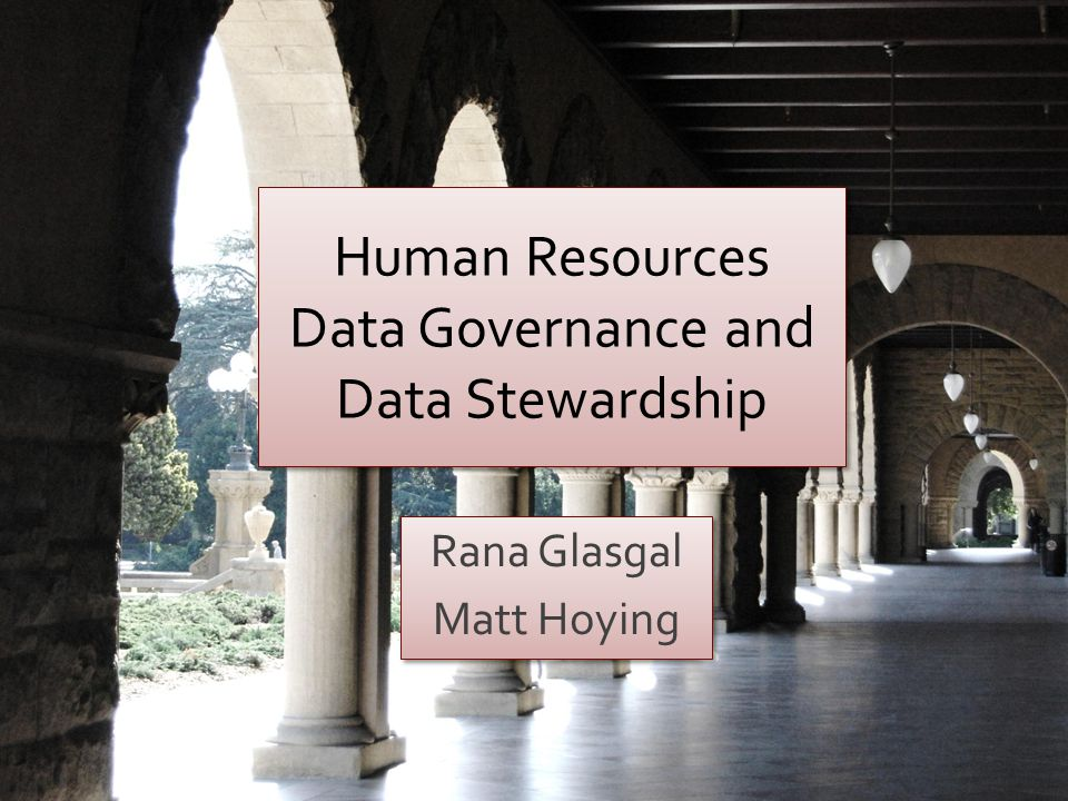 Human Resources Data Governance and Data Stewardship
