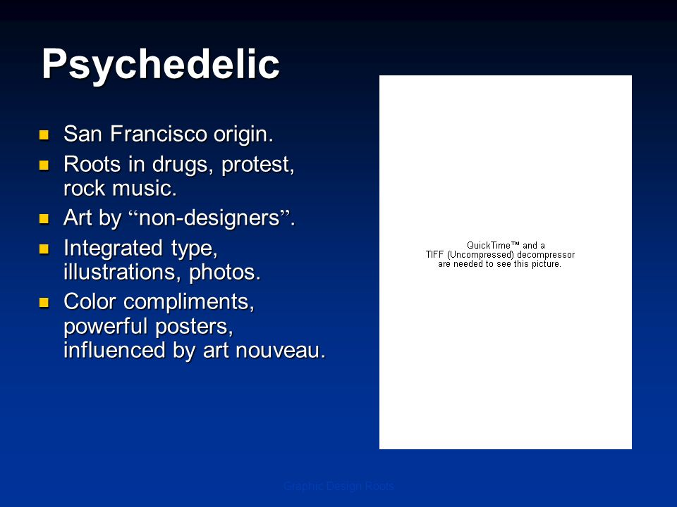 Psychedelic San Francisco origin. Roots in drugs, protest, rock music.