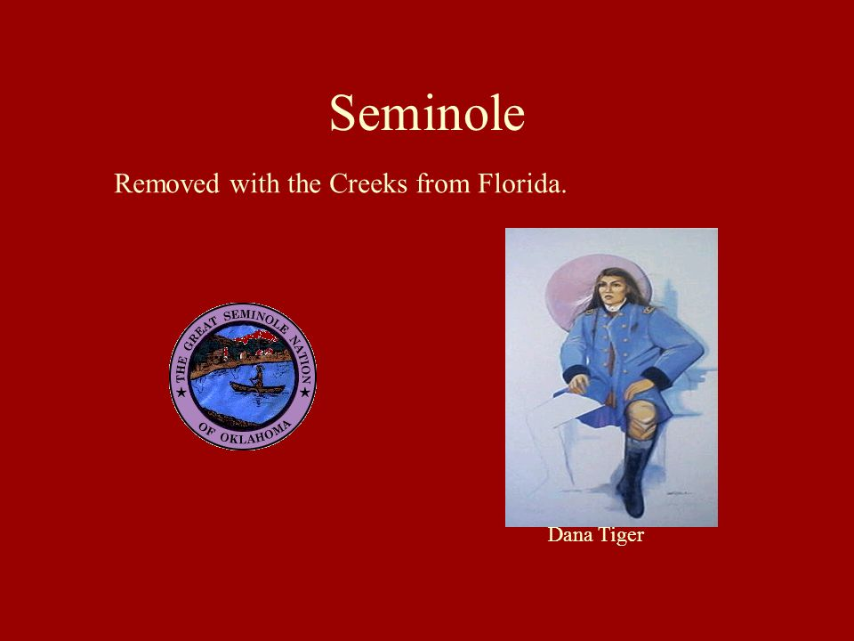 Seminole Removed with the Creeks from Florida. Dana Tiger