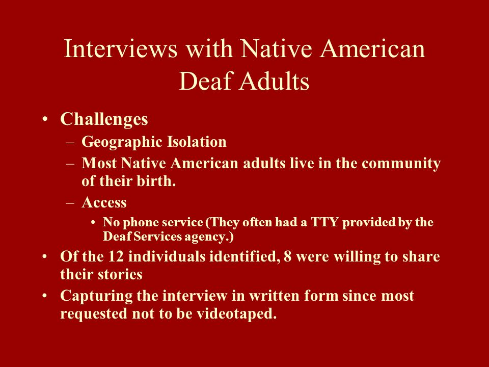 Interviews with Native American Deaf Adults