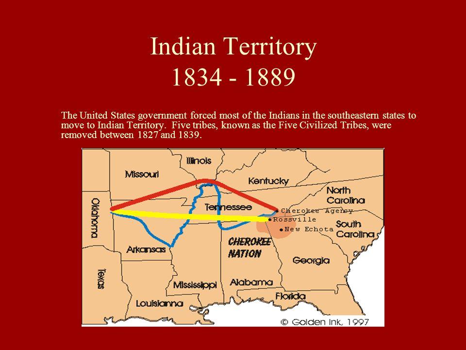 Indian Territory 1834 - 1889