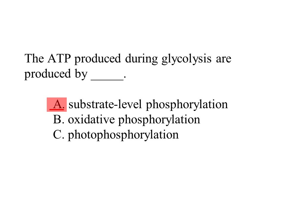 The ATP produced during glycolysis are produced by _____. A