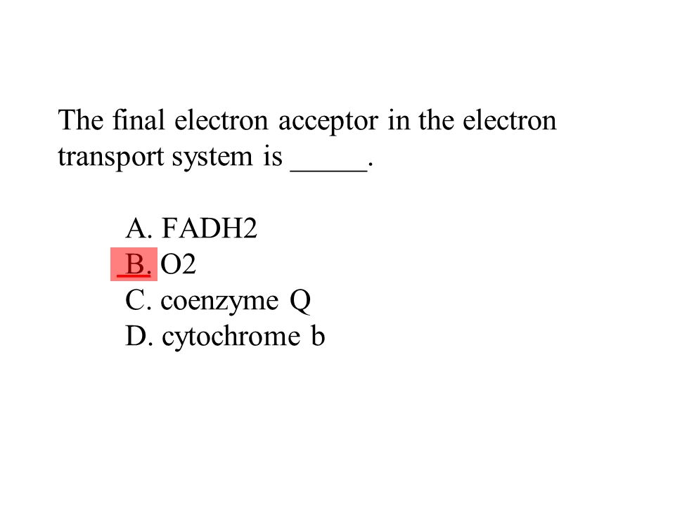 The final electron acceptor in the electron transport system is _____