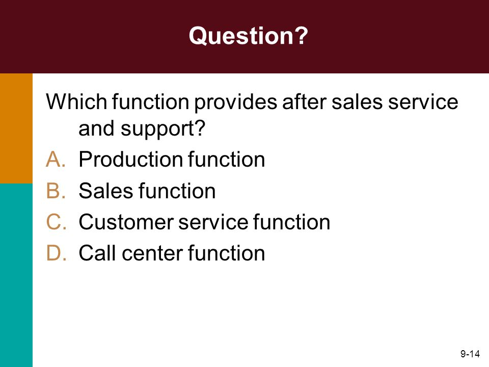 Question Which function provides after sales service and support