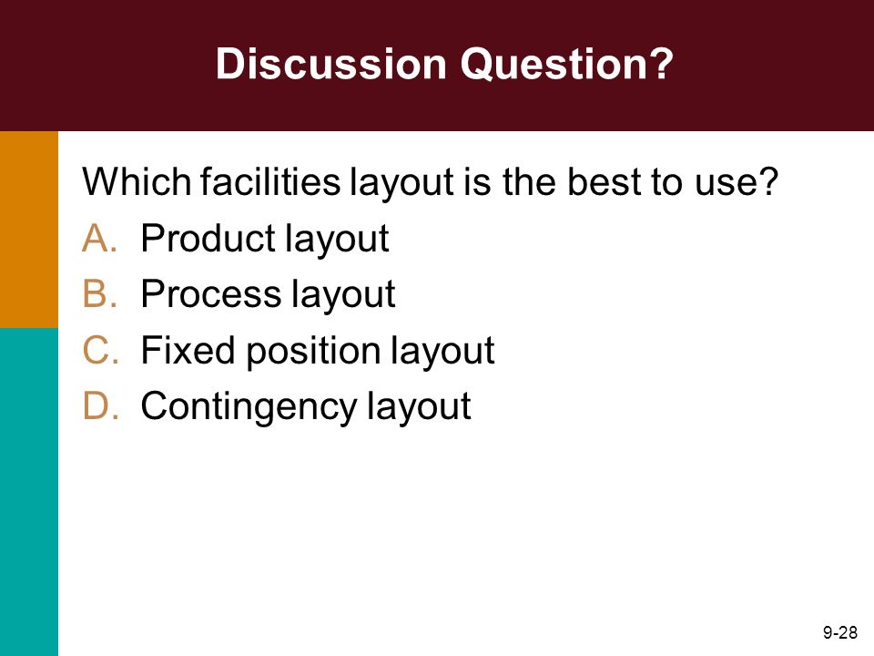 Discussion Question Which facilities layout is the best to use