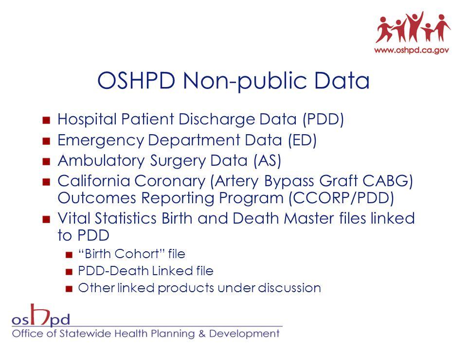 OSHPD Non-public Data Hospital Patient Discharge Data (PDD)