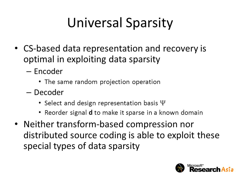Universal Sparsity CS-based data representation and recovery is optimal in exploiting data sparsity.