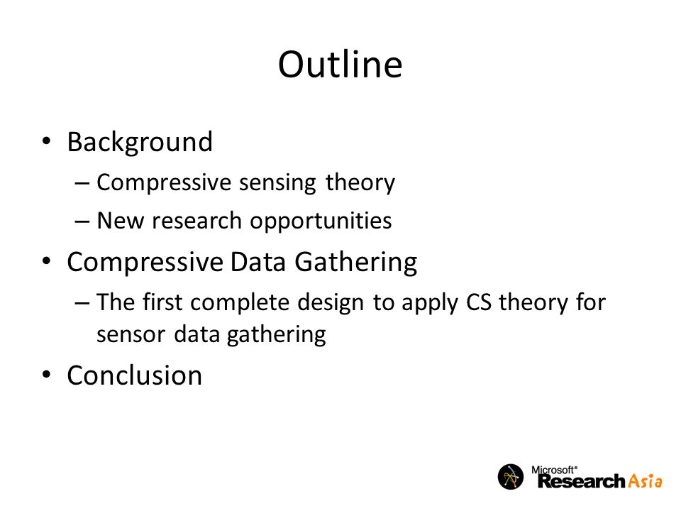 Outline Background Compressive Data Gathering Conclusion