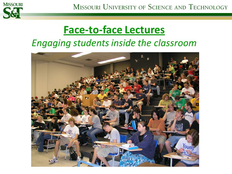 Face-to-face Lectures Engaging students inside the classroom
