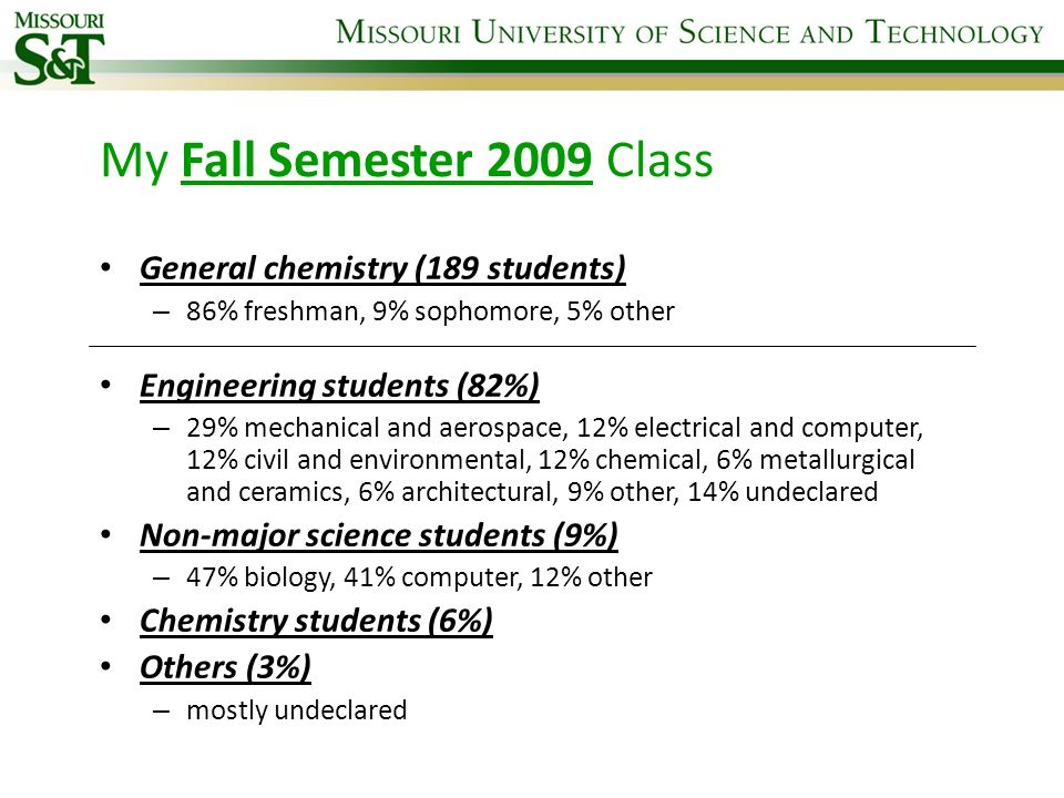 My Fall Semester 2009 Class General chemistry (189 students)