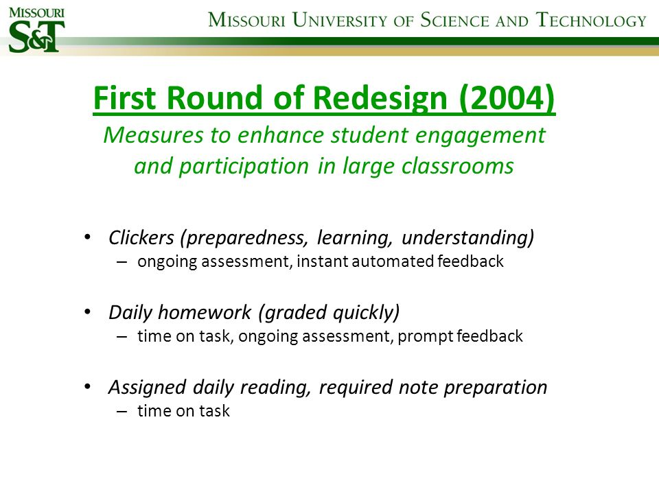 First Round of Redesign (2004) Measures to enhance student engagement and participation in large classrooms