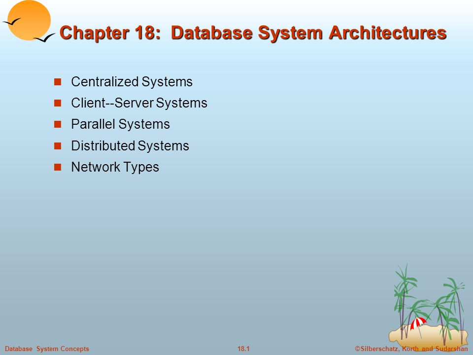 Chapter 18: Database System Architectures