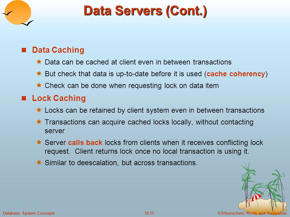 Data Servers (Cont.) Data Caching Lock Caching