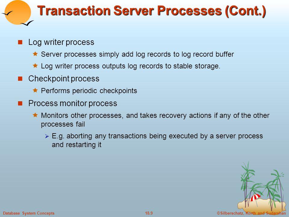 Transaction Server Processes (Cont.)