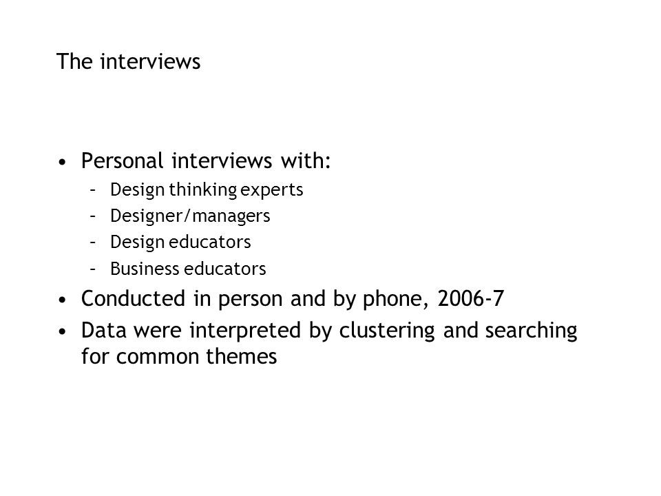 Personal interviews with: