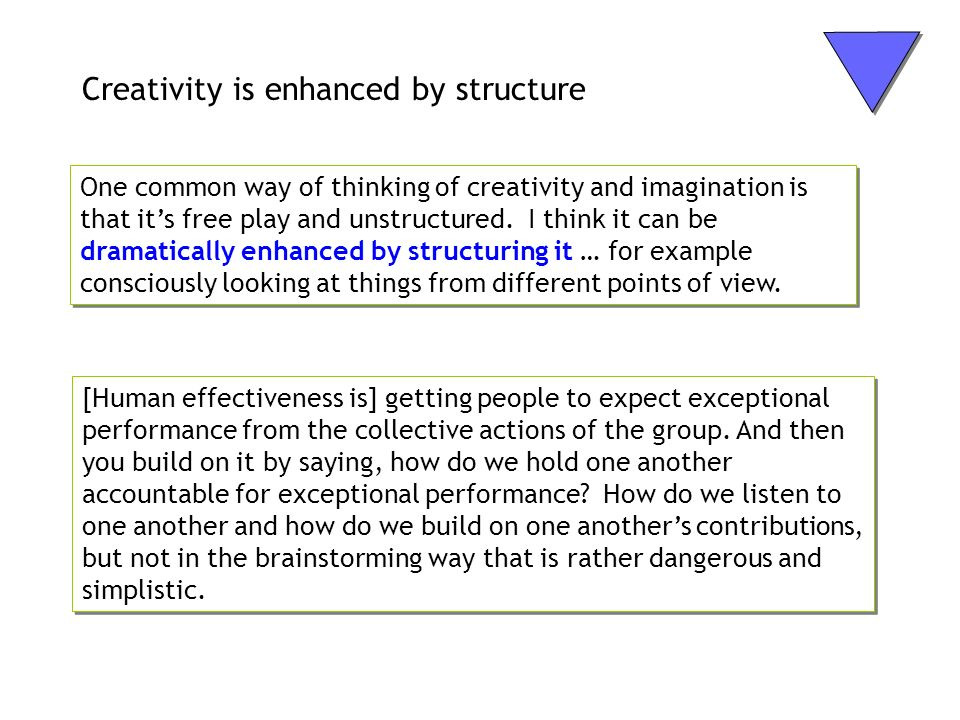 Creativity is enhanced by structure