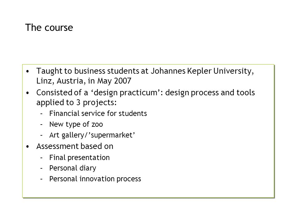 The course Taught to business students at Johannes Kepler University, Linz, Austria, in May 2007.