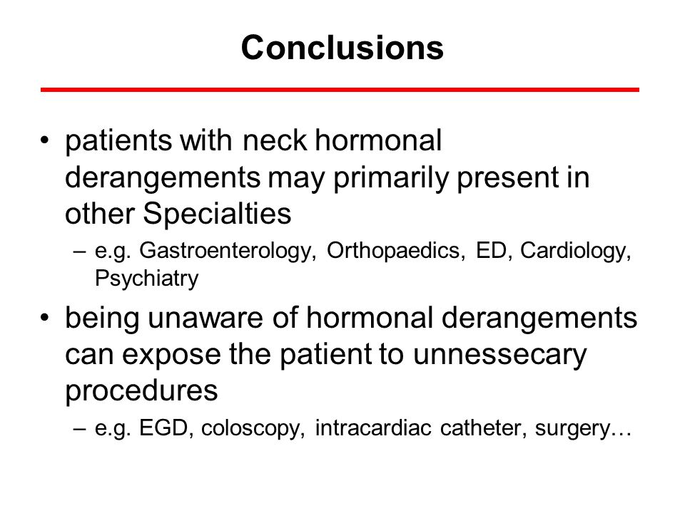 Conclusions patients with neck hormonal derangements may primarily present in other Specialties.