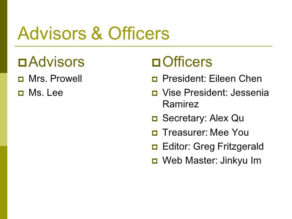 Advisors & Officers Advisors Officers Mrs. Prowell Ms. Lee