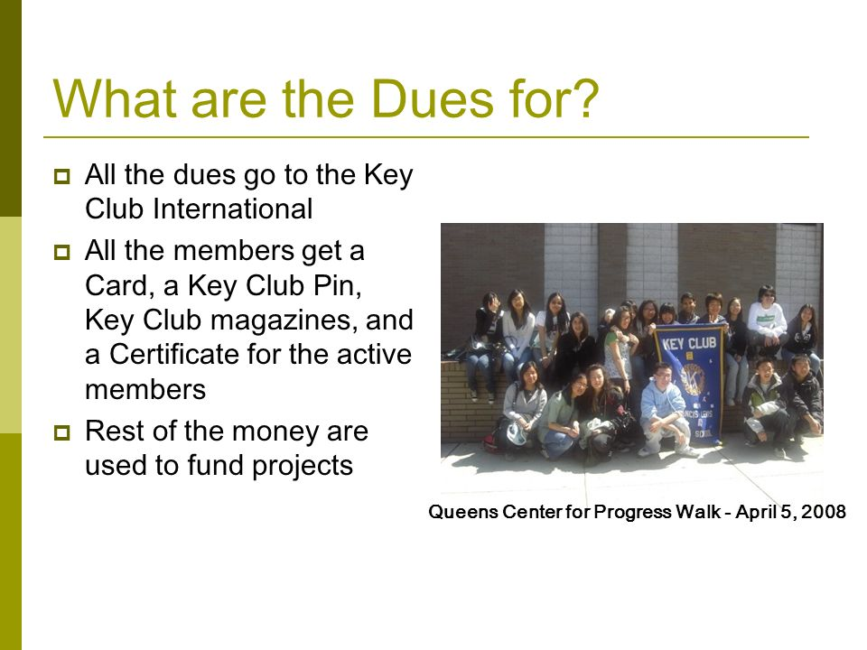 What are the Dues for All the dues go to the Key Club International