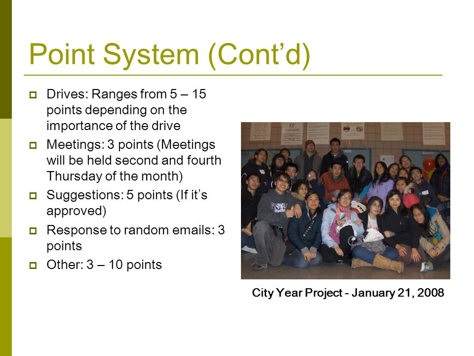 Point System (Cont'd) Drives: Ranges from 5 – 15 points depending on the importance of the drive.