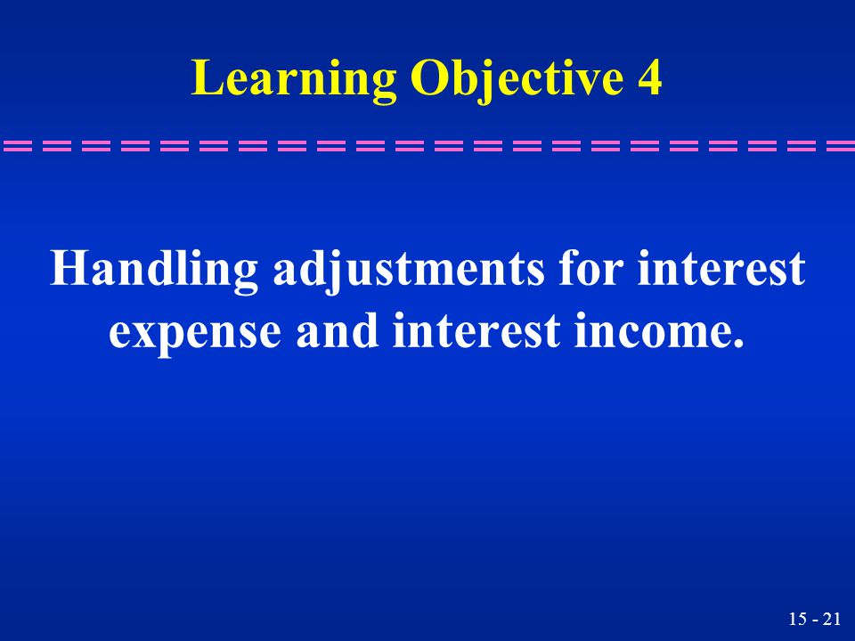 Handling adjustments for interest expense and interest income.