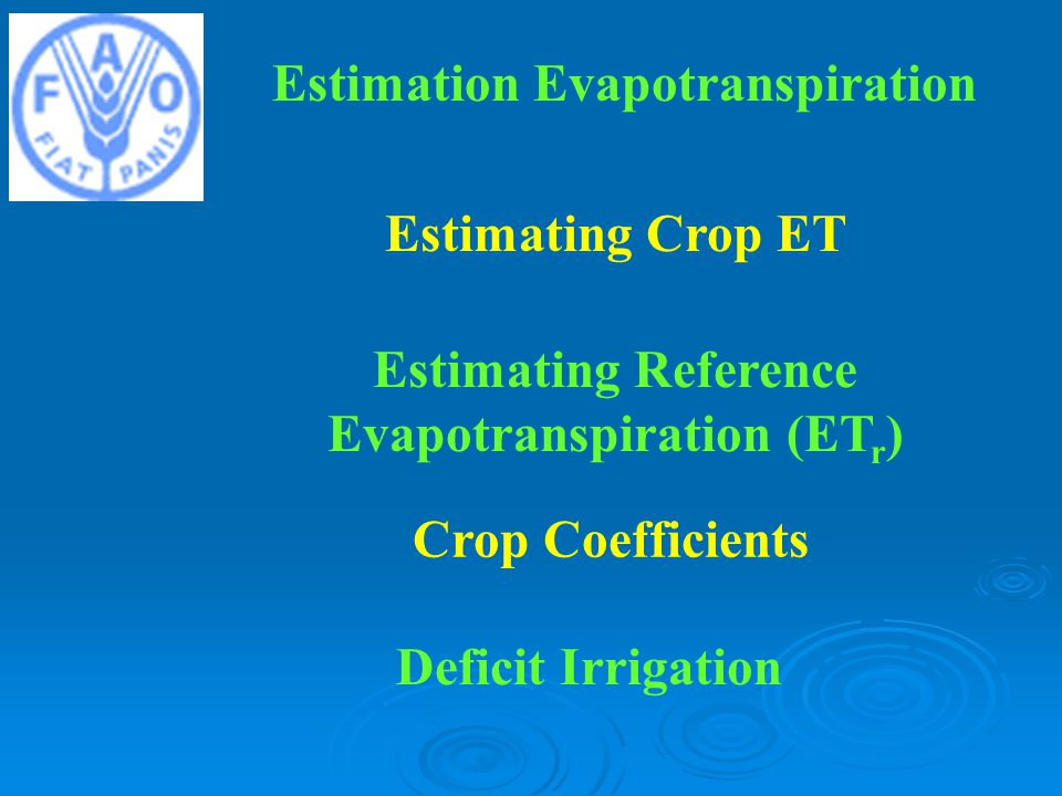 Estimating Reference Evapotranspiration (ETr)