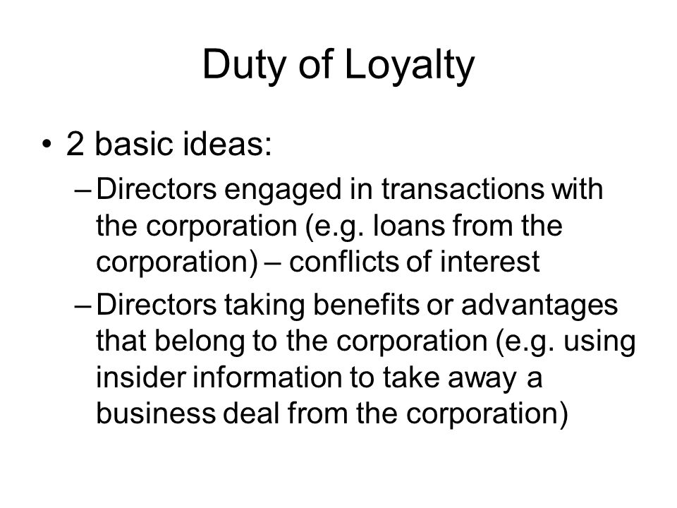 Duty of Loyalty 2 basic ideas: