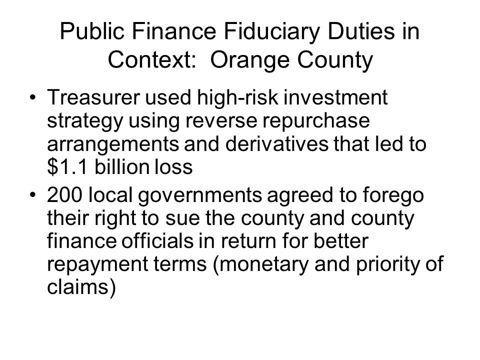 Public Finance Fiduciary Duties in Context: Orange County