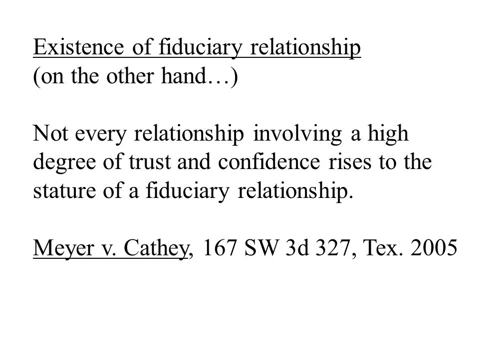Existence of fiduciary relationship