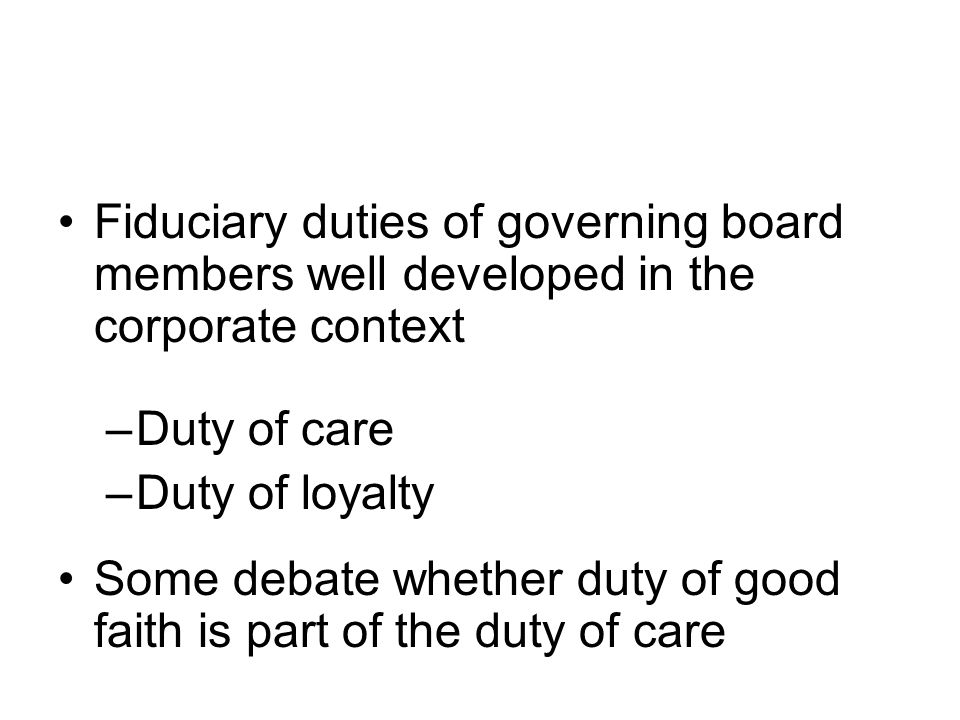 Fiduciary duties of governing board members well developed in the corporate context