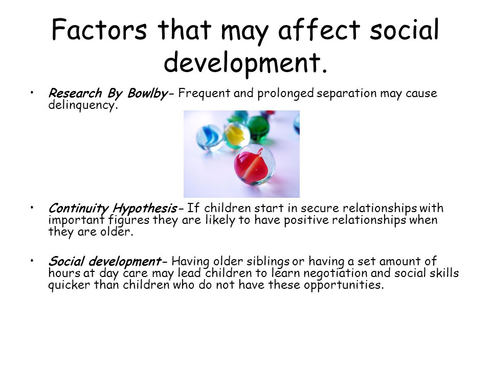 Factors that may affect social development.