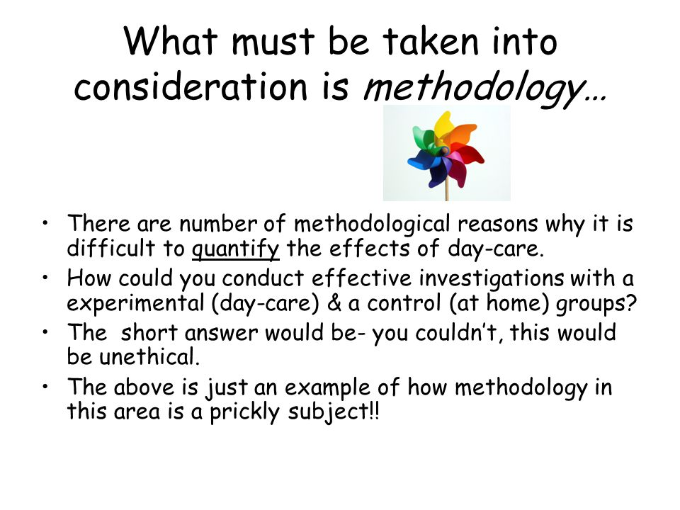 What must be taken into consideration is methodology…