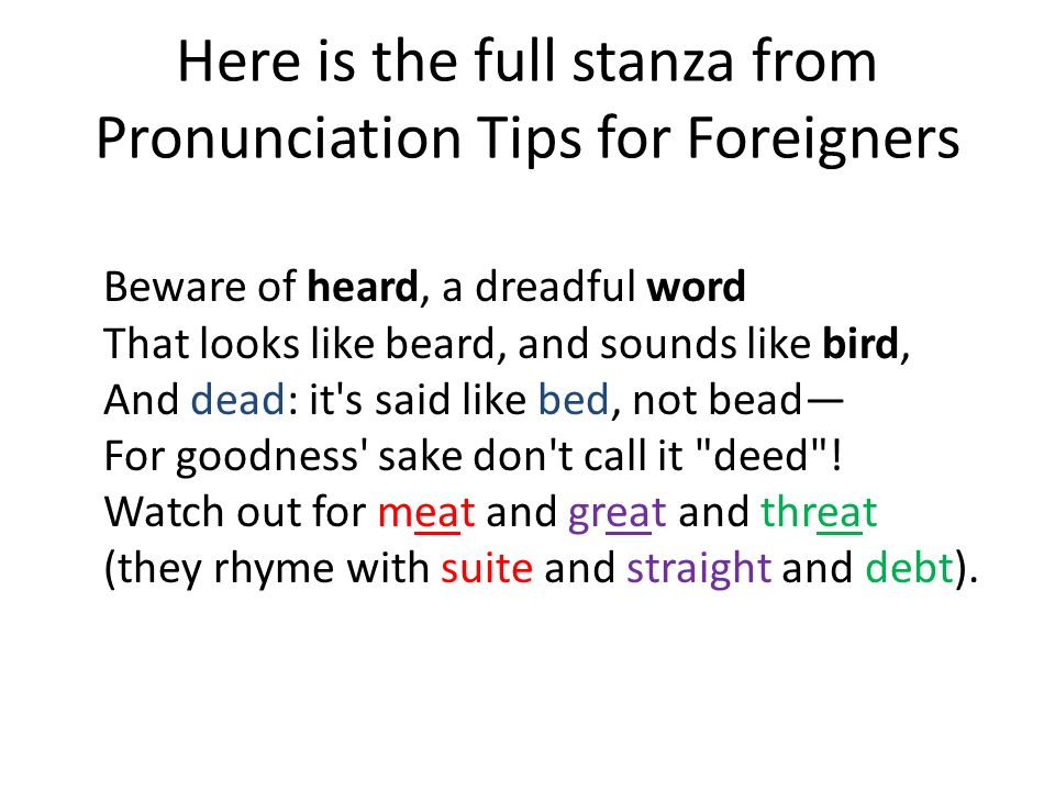 Here is the full stanza from Pronunciation Tips for Foreigners