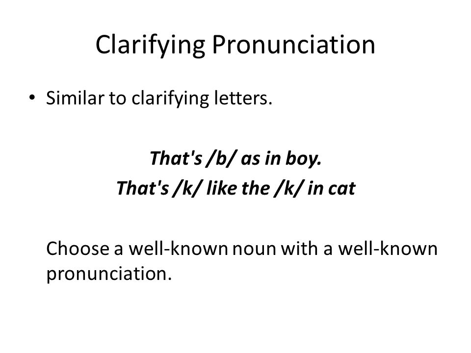 Clarifying Pronunciation