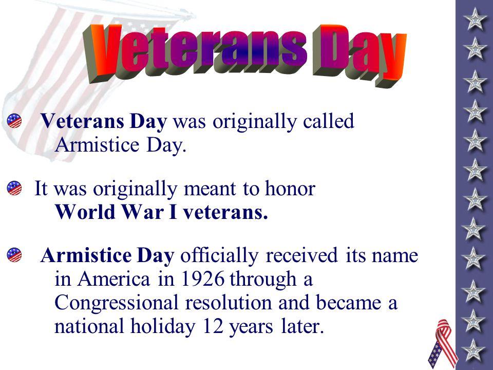 Veterans Day November 11 marks the end of World War I.