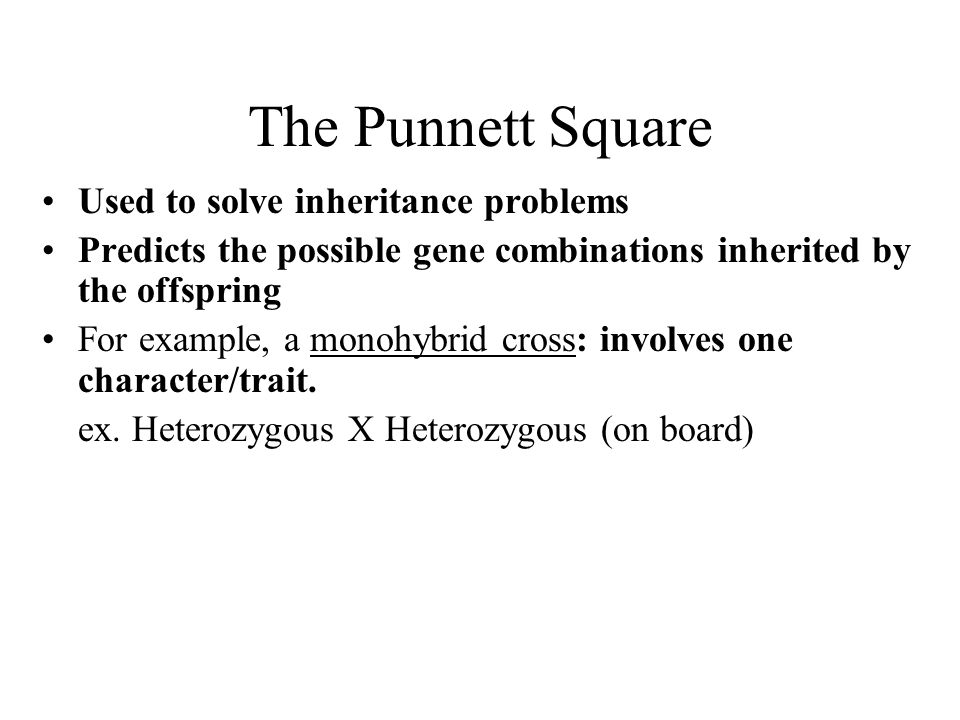 The Punnett Square Used to solve inheritance problems